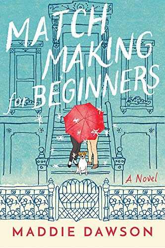 Maddie Dawson - Matchmaking for Beginners Audio Book Free